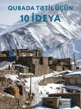Quba rayonunda tətil üçün 10 ideya